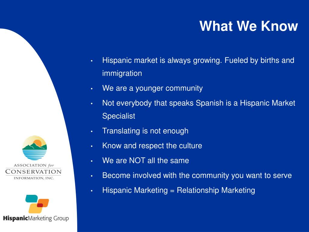 Hispanic market is always growing. Fueled by births and immigration