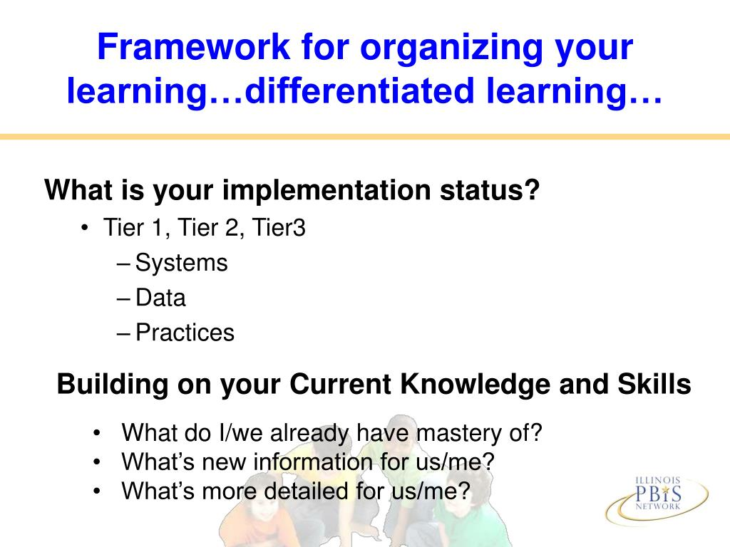 Framework for organizing your learning…differentiated learning…