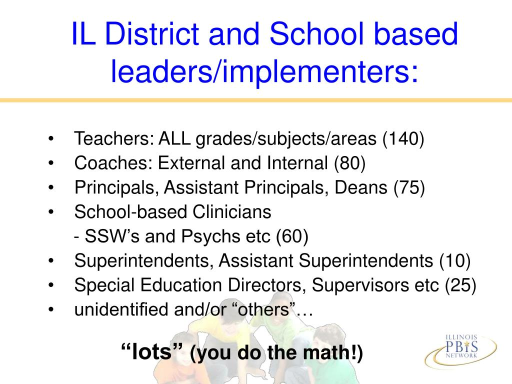IL District and School based leaders/implementers: