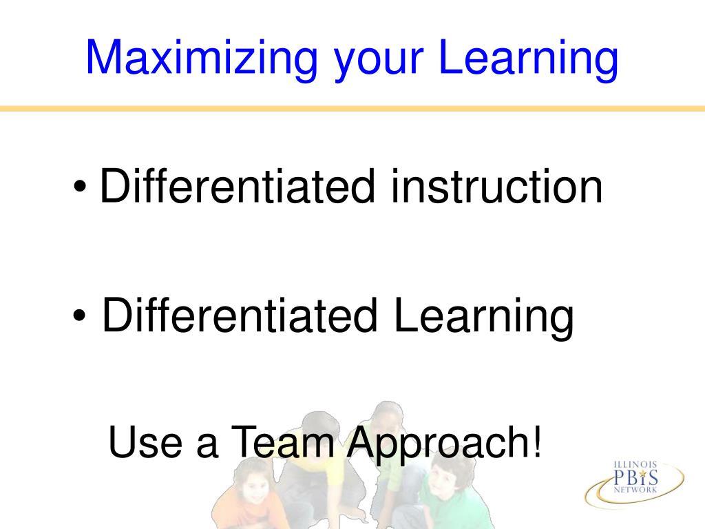 Maximizing your Learning