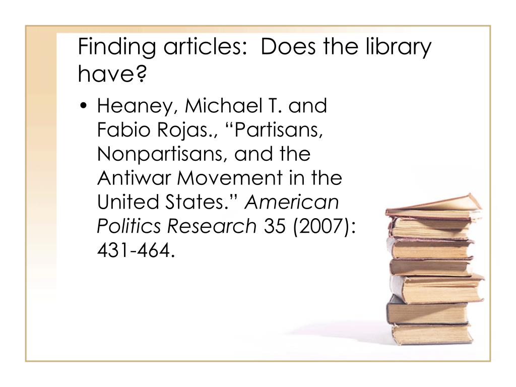 Finding articles:  Does the library have?