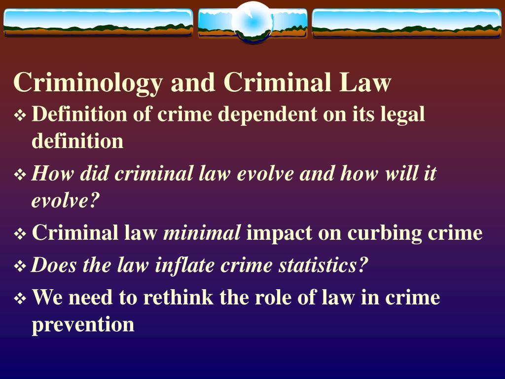 Criminology and Criminal Law