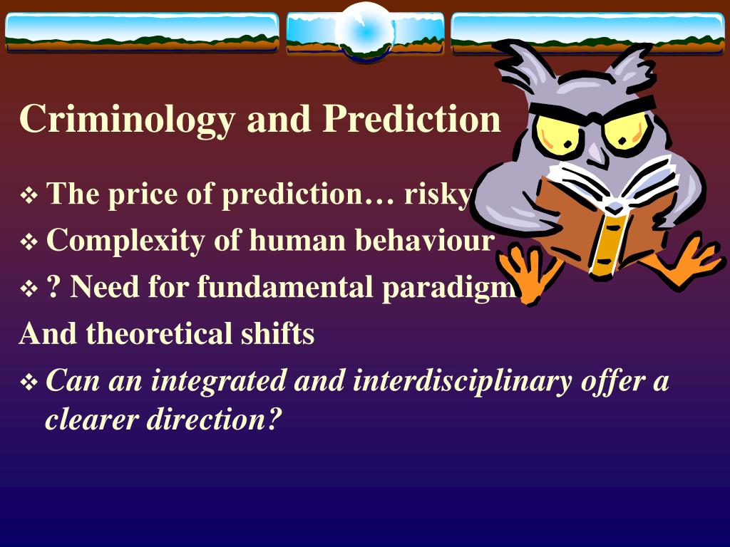 Criminology and Prediction