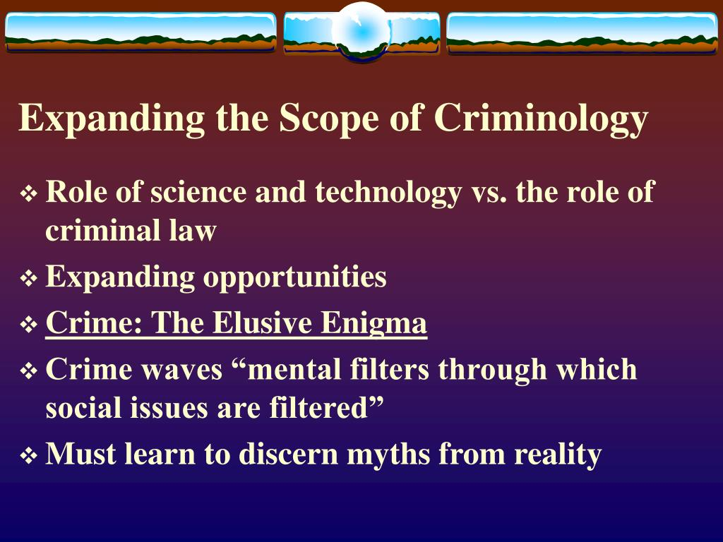 Expanding the Scope of Criminology