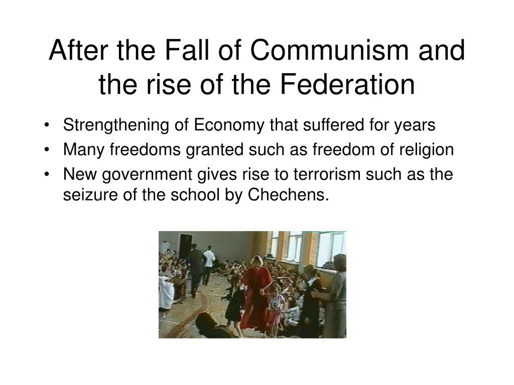 After the Fall of Communism and the rise of the Federation