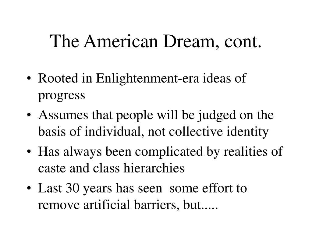 The American Dream, cont.