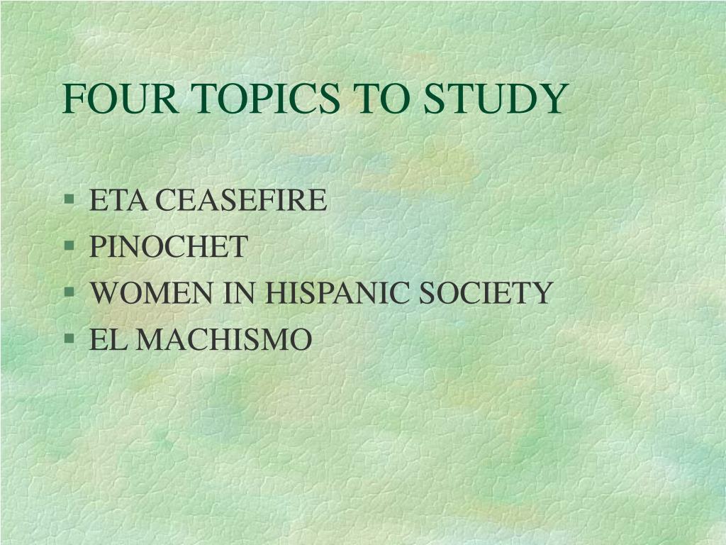 FOUR TOPICS TO STUDY