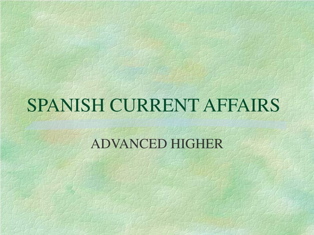 SPANISH CURRENT AFFAIRS