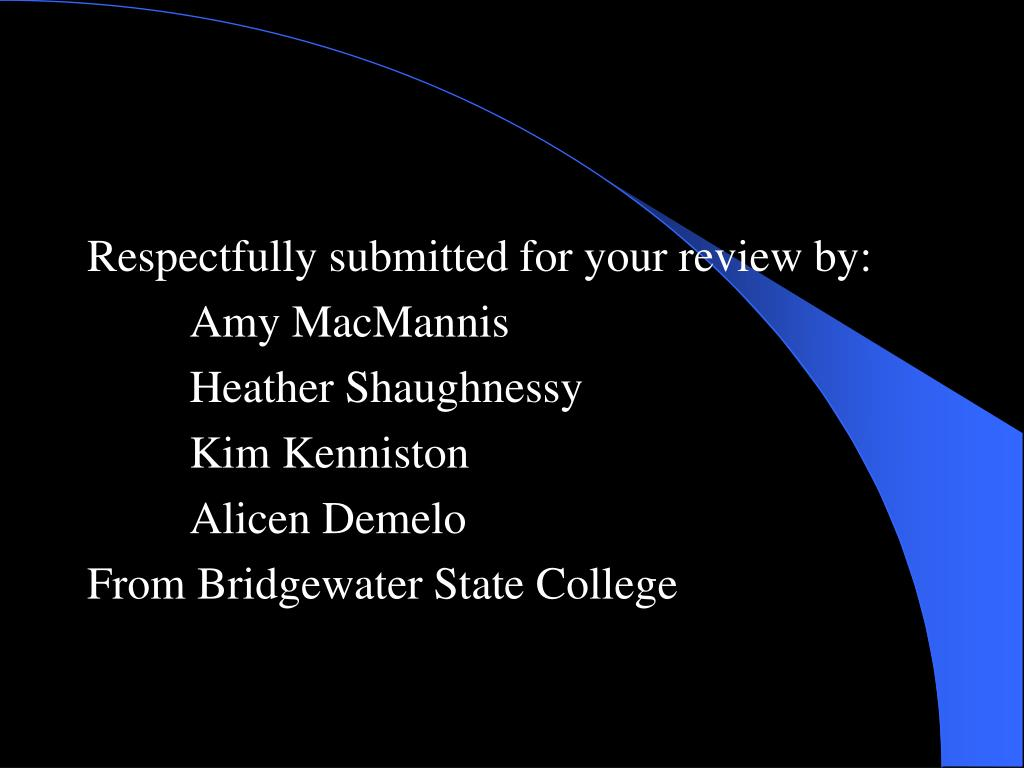 Respectfully submitted for your review by: