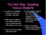 the next step targeting today s students