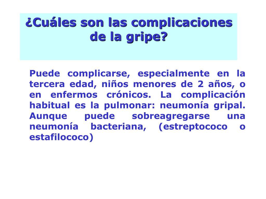 ¿Cuáles son las complicaciones de la gripe?