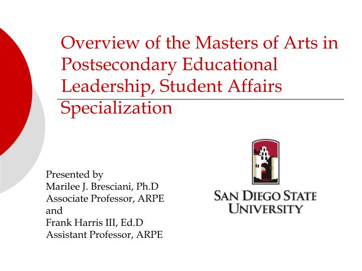 Overview of the Masters of Arts in Postsecondary Educational Leadership, Student Affairs Specializat...