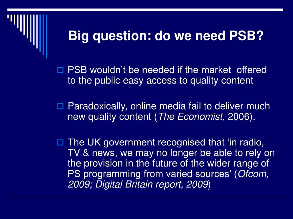 Big question: do we need PSB?