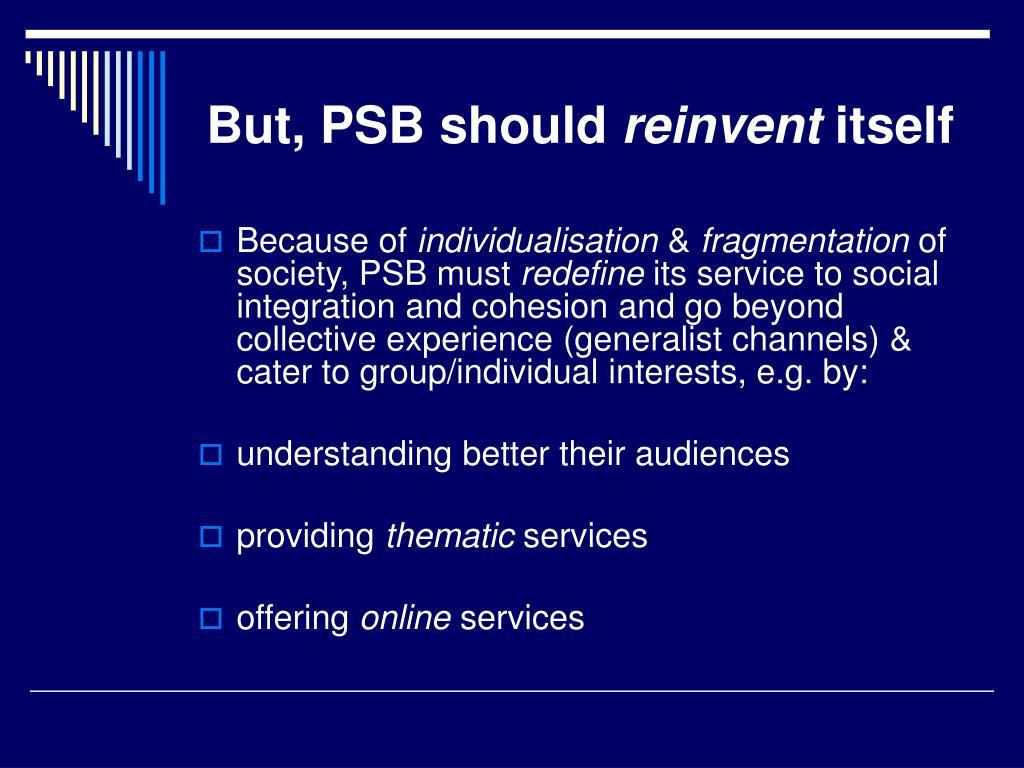 But, PSB should