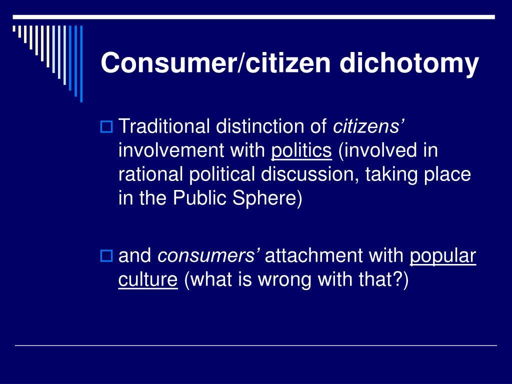 Consumer/citizen dichotomy