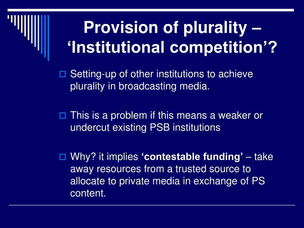 Provision of plurality – 'Institutional competition'?
