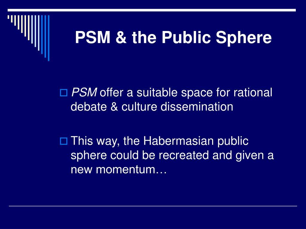 PSM & the Public Sphere