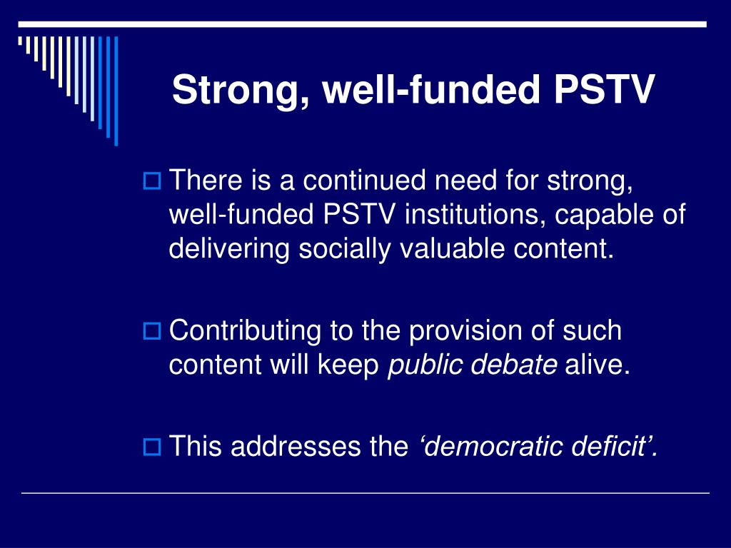 Strong, well-funded PSTV