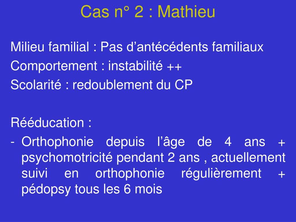 Cas n° 2 : Mathieu