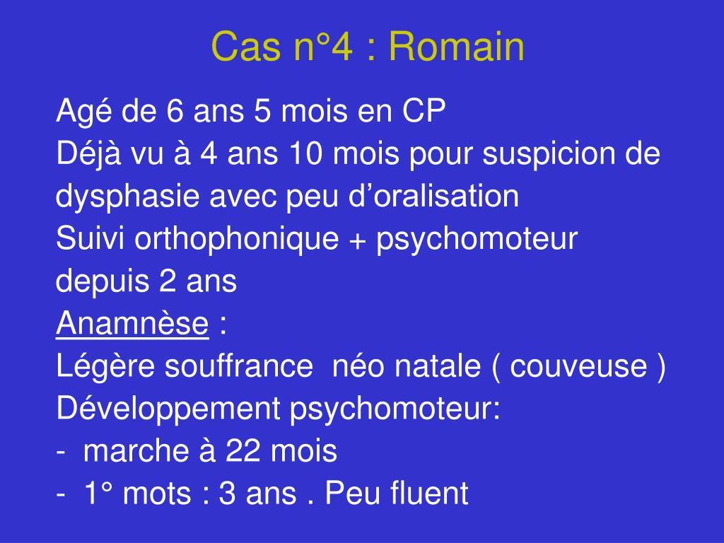 Cas n°4 : Romain