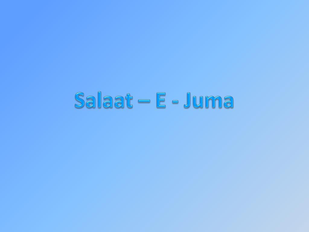 Salaat – E - Juma