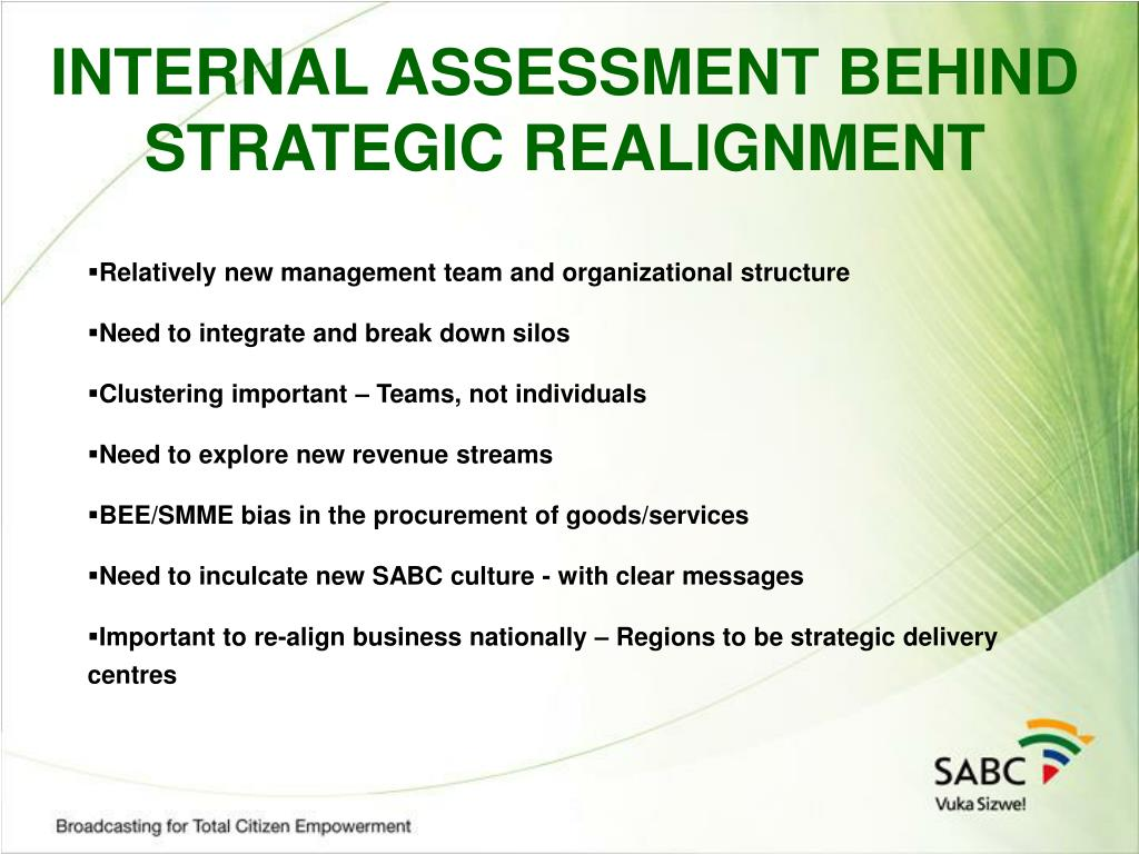 INTERNAL ASSESSMENT BEHIND STRATEGIC REALIGNMENT