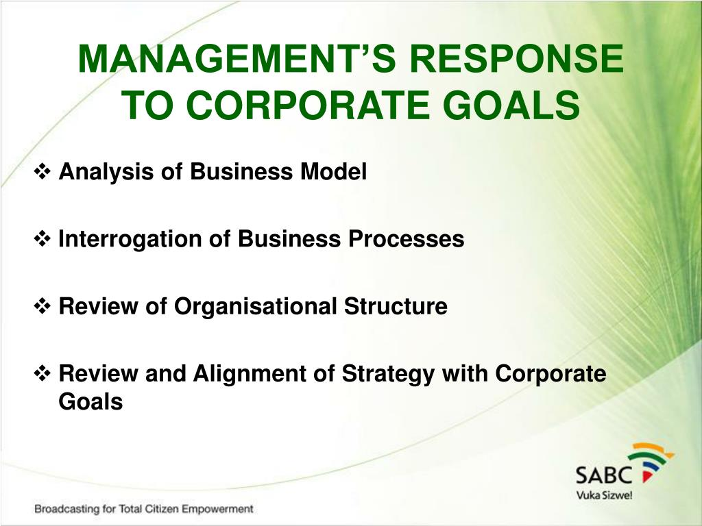 MANAGEMENT'S RESPONSE TO CORPORATE GOALS