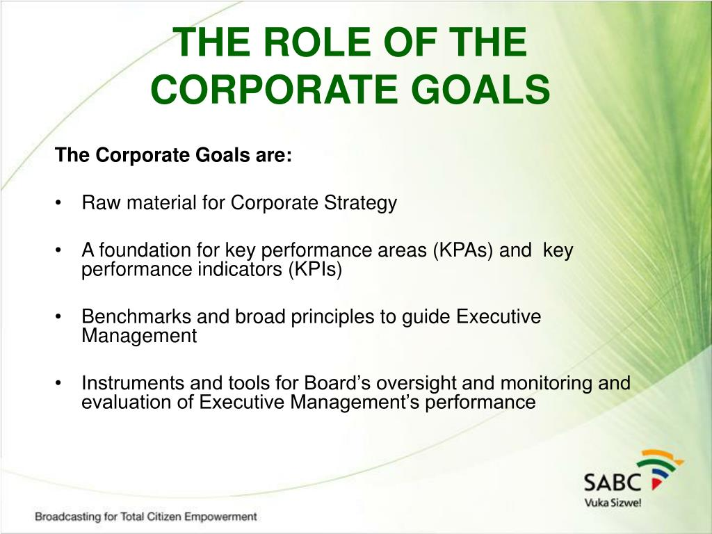 THE ROLE OF THE CORPORATE GOALS