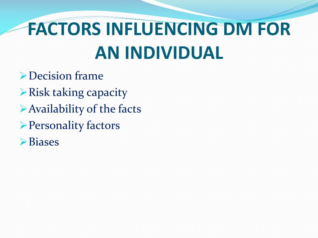 FACTORS INFLUENCING DM FOR AN INDIVIDUAL