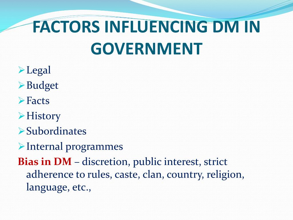 FACTORS INFLUENCING DM IN GOVERNMENT