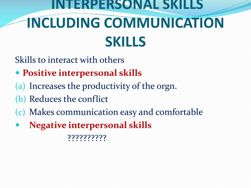 INTERPERSONAL SKILLS INCLUDING COMMUNICATION SKILLS