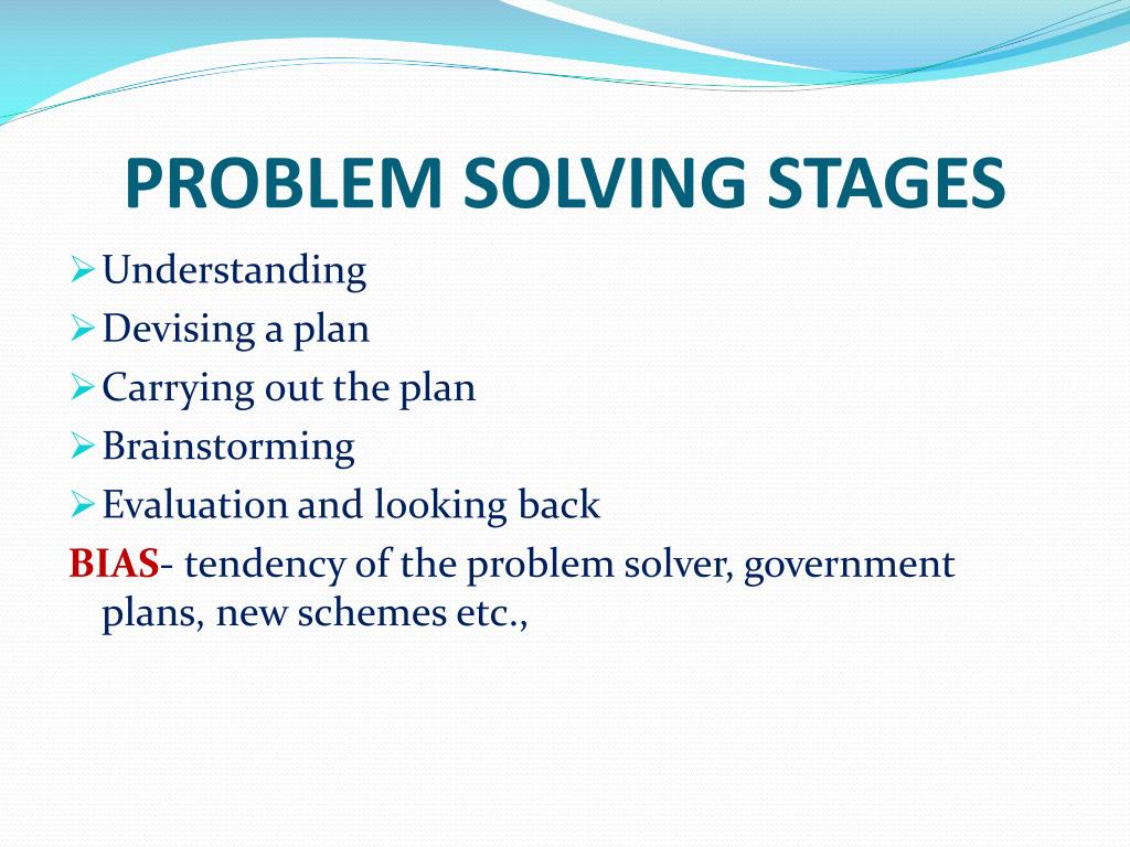 PROBLEM SOLVING STAGES