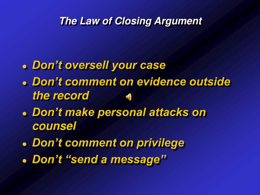 closing argument By mark b wilson, pc there are many different ways to present a closing  argument, and each attorney should develop a style that is most comfortable to  him or.