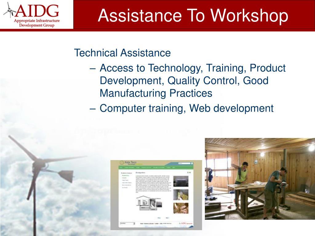 Assistance To Workshop