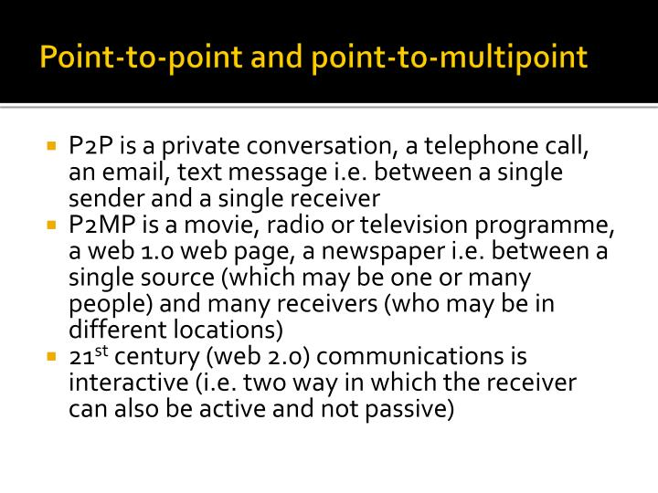 Point to point and point to multipoint