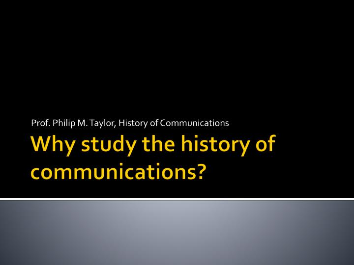 Prof philip m taylor history of communications