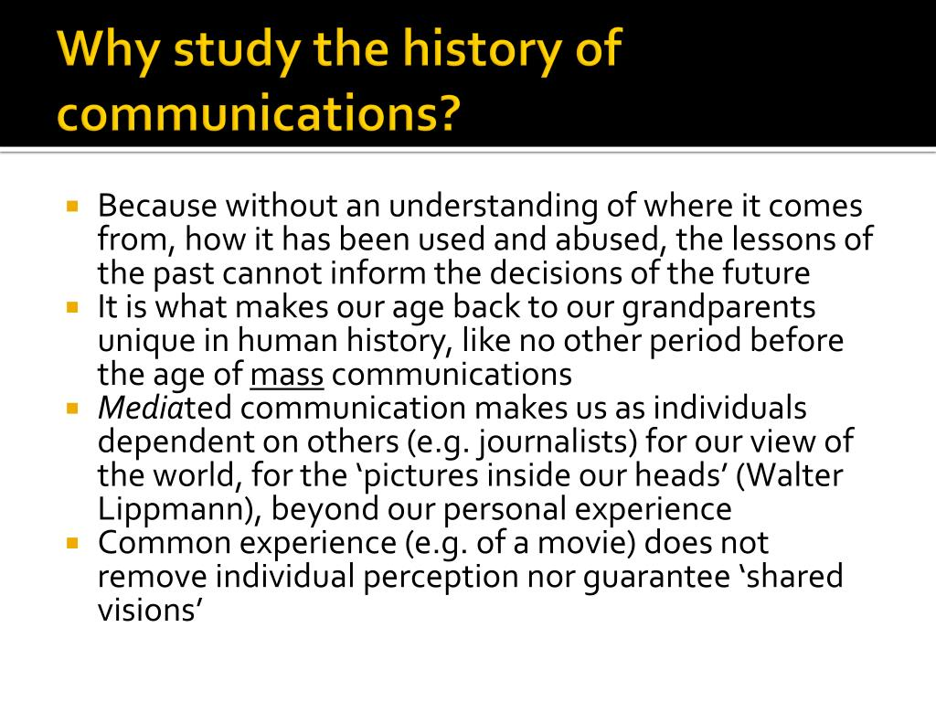 Why study the history of communications?