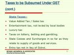 taxes to be subsumed under gst cont
