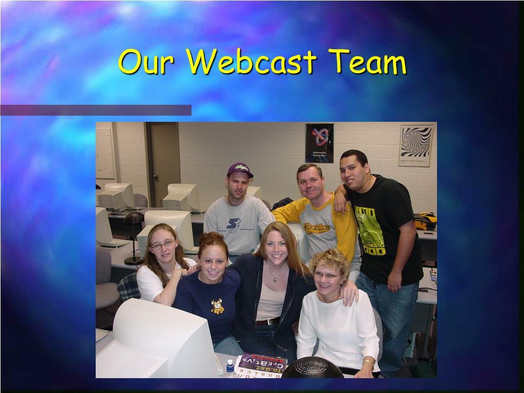 Our Webcast Team