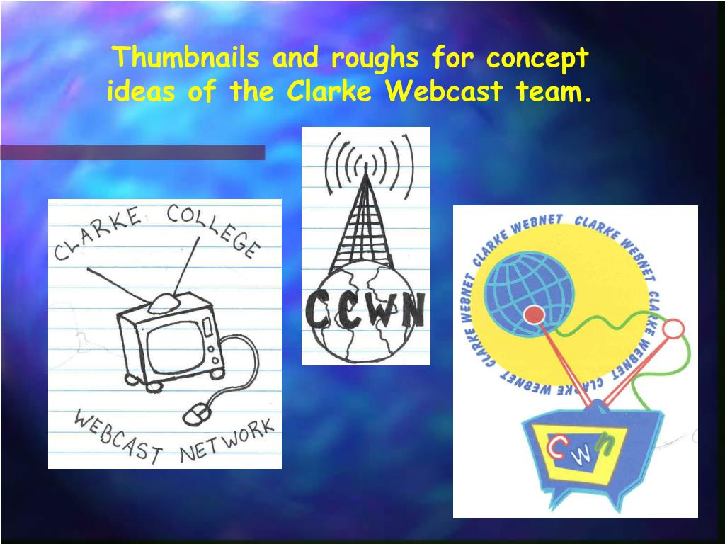 Thumbnails and roughs for concept ideas of the Clarke Webcast team.