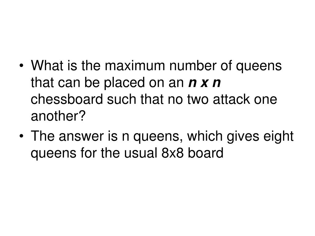 What is the maximum number of queens that can be placed on an