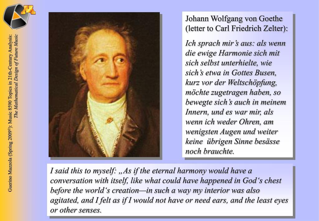 Johann Wolfgang von Goethe (letter to Carl Friedrich Zelter):