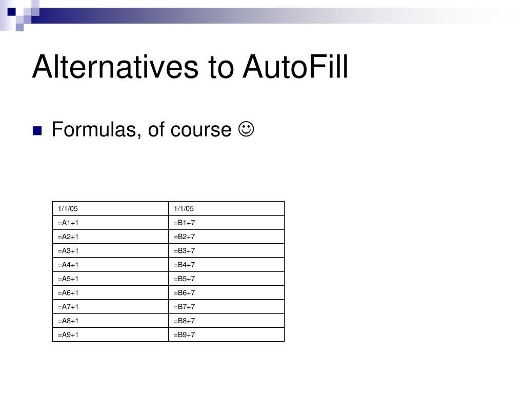 Alternatives to AutoFill