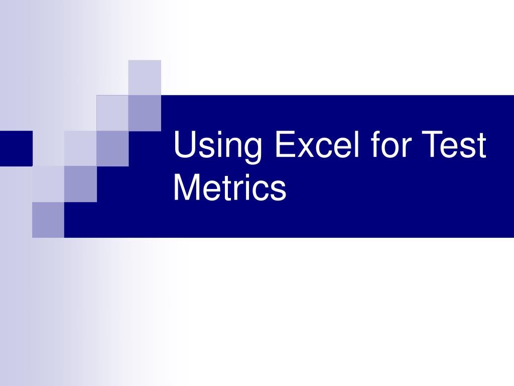 Using Excel for Test Metrics