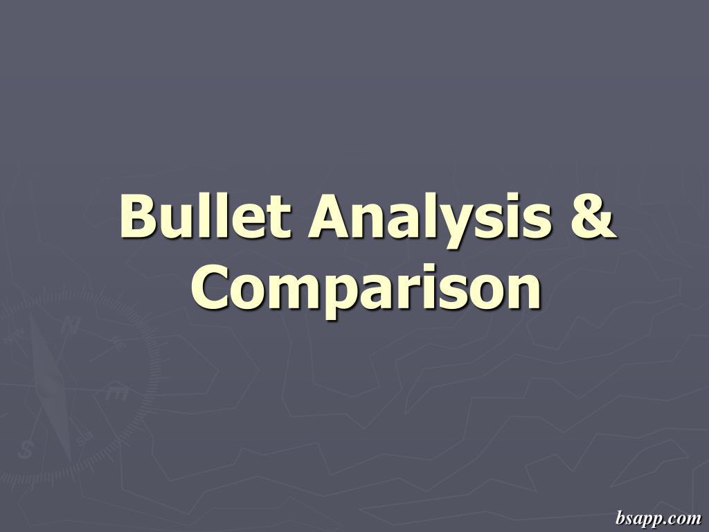 Bullet Analysis & Comparison