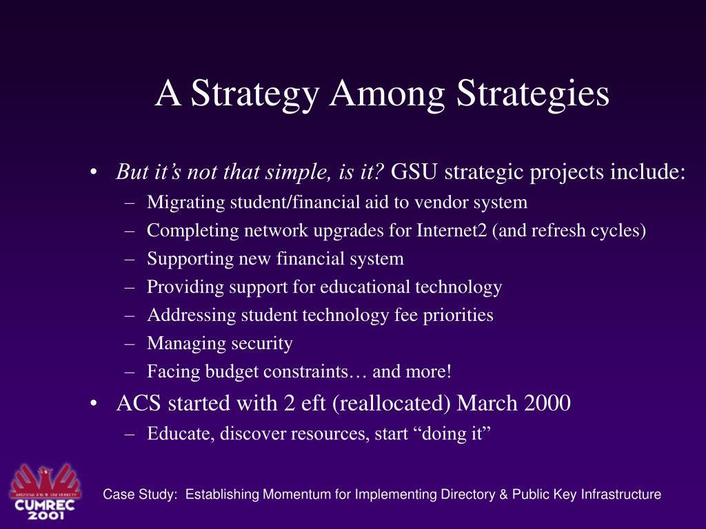 A Strategy Among Strategies