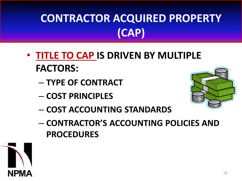 CONTRACTOR ACQUIRED PROPERTY (CAP)