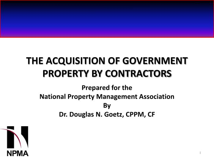 The acquisition of government property by contractors l.jpg