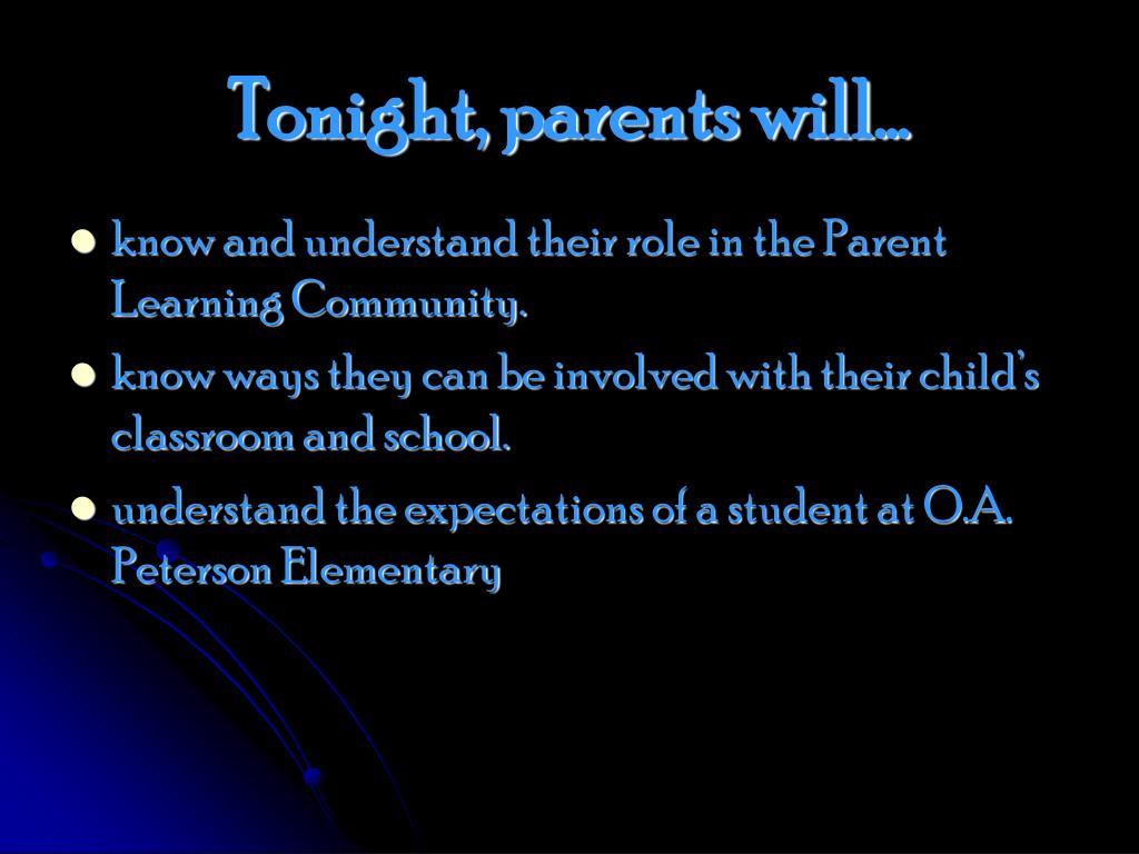 Tonight, parents will…