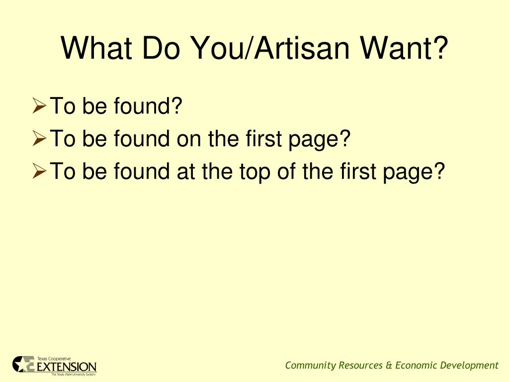 What Do You/Artisan Want?